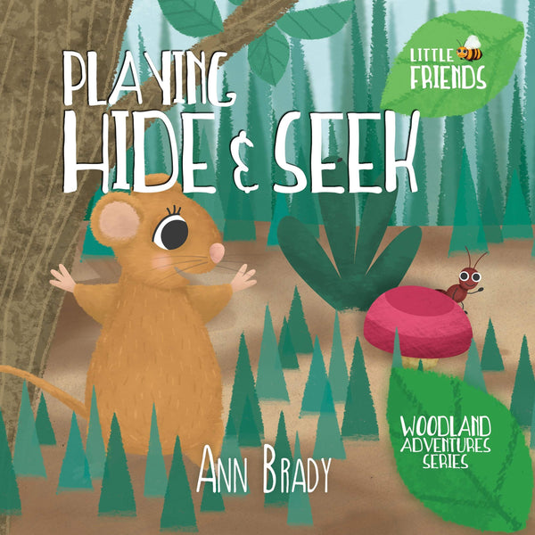 Playing Hide and Seek - Little Friends - Woodland Adventures 3 - Wordcatcher Publishing