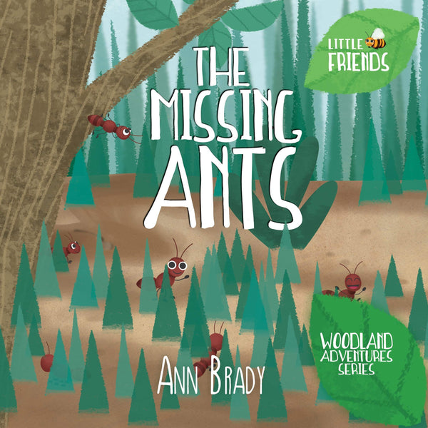 The Missing Ants - Little Friends - Woodland Adventures 2 - Wordcatcher Publishing