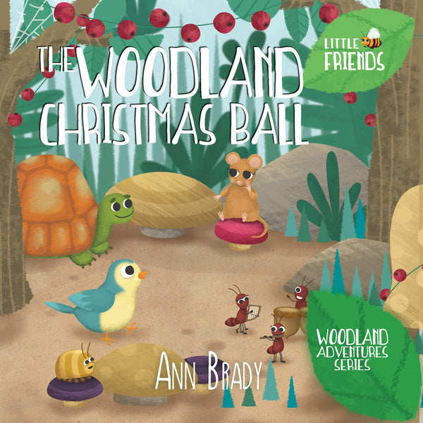 The Woodland Christmas Ball - Little Friends - Woodland Adventures 6 - Wordcatcher Publishing