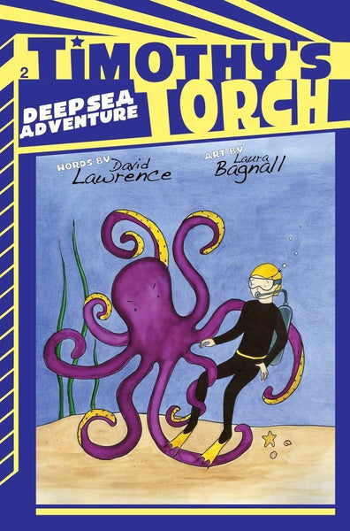 Timothy's Torch - Deep Sea Adventure, David Lawrence - Wordcatcher Publishing