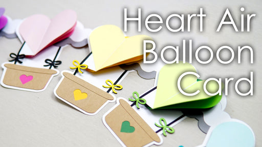 [Tutorial + Template] Heart Air Balloon Card