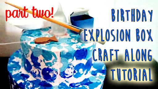 [Tutorial] Lets Make A Birthday Explosion Box - Part 2