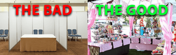 An example of a bad booth and a good booth that is seen at a craft show.