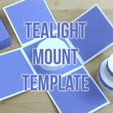 Tealight Mount Template