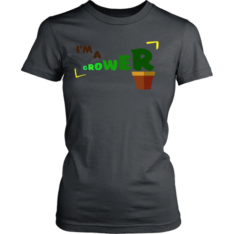 I'm A Grower | Homestead Farming Gardening Womens T-Shirt