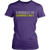 Image of Garbage In Compost Out | Homestead Composting Womens T-Shirt