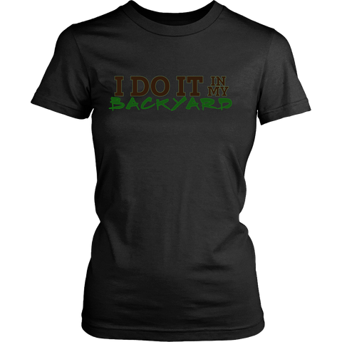 I Do It In My Backyard | Homesteading and Farming Crops Womens T-shirt