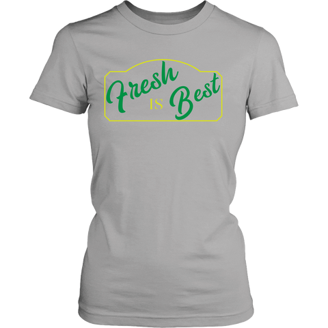 Fresh is Best - Homesteading Organic Farming Produce Womens T-Shirt