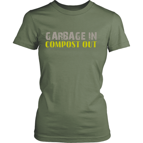 Garbage In Compost Out | Homestead Composting Womens T-Shirt