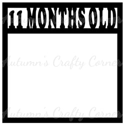 11 Months Old - Baby - Scrapbook Page Overlay Die Cut - Choose a Color