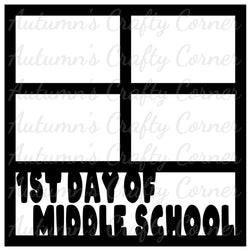 1st Day of Middle School - 4 Frames - Scrapbook Page Overlay Die Cut - Choose a Color