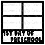 1st Day of Preschool - 4 Frames - Scrapbook Page Overlay Die Cut - Choose a Color
