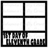 1st Day of Eleventh Grade - 4 Frames - Scrapbook Page Overlay Die Cut - Choose a Color