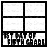 1st Day of Fifth Grade - 4 Frames - Scrapbook Page Overlay Die Cut - Choose a Color