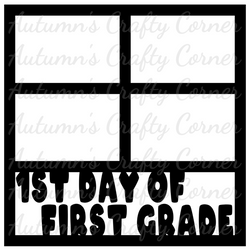 1st Day of First Grade - 4 Frames - Scrapbook Page Overlay Die Cut - Choose a Color
