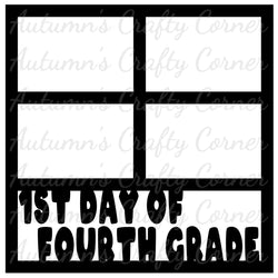1st Day of Fourth Grade - 4 Frames - Scrapbook Page Overlay Die Cut - Choose a Color