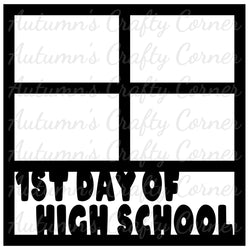 1st Day of High School - 4 Frames - Scrapbook Page Overlay Die Cut - Choose a Color