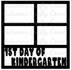 1st Day of Kindergarten - 4 Frames - Scrapbook Page Overlay Die Cut - Choose a Color