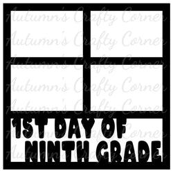 1st Day of Ninth Grade - 4 Frames - Scrapbook Page Overlay Die Cut - Choose a Color