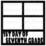 1st Day of Seventh Grade - 4 Frames - Scrapbook Page Overlay Die Cut - Choose a Color