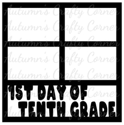 1st Day of Tenth Grade - 4 Frames - Scrapbook Page Overlay Die Cut - Choose a Color