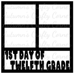 1st Day of Twelfth Grade - 4 Frames - Scrapbook Page Overlay Die Cut - Choose a Color