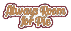 Always Room for Pie - Deluxe Scrapbook Page Title
