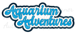 Aquarium Adventures - Deluxe Scrapbook Page Title