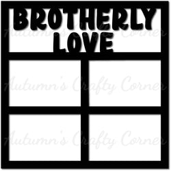 Brotherly Love - 4 Frames - Scrapbook Page Overlay Die Cut - Choose a Color