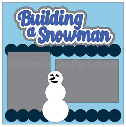 Building a Snowman - Single Scrapbook Page Kit