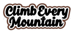 Climb Every Mountian - Deluxe Scrapbook Page Title - Choose a Color