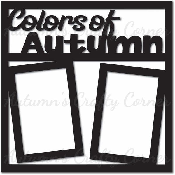 Colors of Autumn - 2 Vertical Frames - Scrapbook Page Overlay Die Cut - Choose a Color
