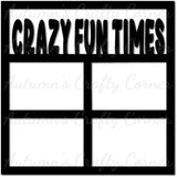 Crazy Fun Times - Scrapbook Page Overlay Die Cut - Choose a Color