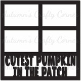 Cutest Pumpkin in the Patch - 4 Frames - Scrapbook Page Overlay Die Cut - Choose a Color