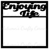 Enjoying Life - Scrapbook Page Overlay Die Cut - Choose a Color