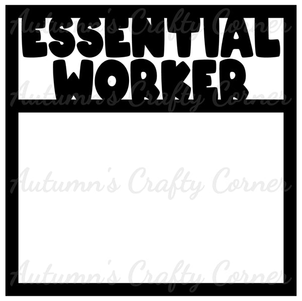 Essential Worker - Scrapbook Page Overlay Die Cut - Choose a Color