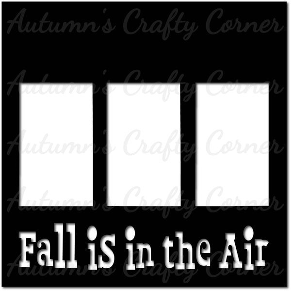Fall is in the Air - Scrapbook Page Overlay Die Cut - Choose a Color