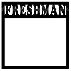 Freshman - Scrapbook Page Overlay Die Cut - Choose a Color
