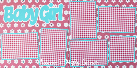 Baby Girl - Basic Premade Scrapbook Double (2) Page 12x12 Layout - CLEARANCE