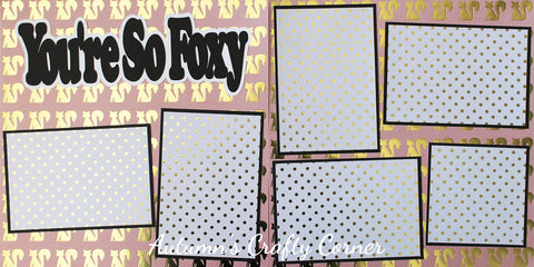 You're So Foxy - Basic Premade Scrapbook Double (2) Page 12x12 Layout - CLEARANCE