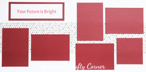 Your Future is Bright - Premade Scrapbook Double (2) Page 12x12 Layout - CLEARANCE