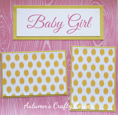 Baby Girl - Premade Scrapbook Page 12x12 Layout -CLEARANCE