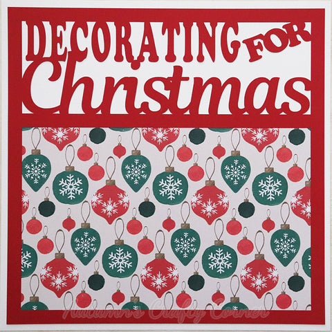 Decorating for Christmas - Premade Scrapbook Page 12x12 Layout