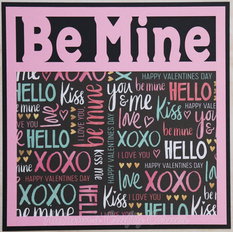Be Mine - Premade Scrapbook Page 12x12 Layout