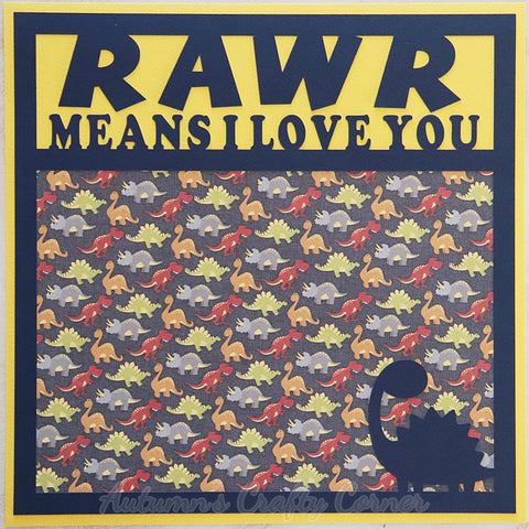 Rawr Means I Love You - Premade Scrapbook Page 12x12 Layout