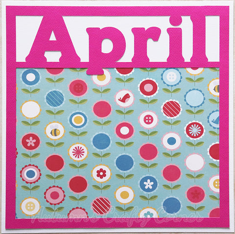 April - Premade Scrapbook Page 12x12 Layout