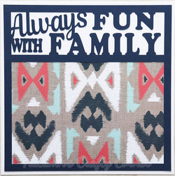 Always Fun with Family - Premade Scrapbook Page 12x12 Layout