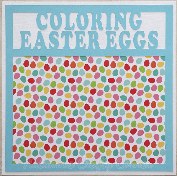 Coloring Easter Eggs - Premade Scrapbook Page 12x12 Layout