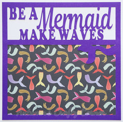 Be a Mermaid Make Waves - Premade Scrapbook Page 12x12 Layout