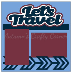 Let's Travel - Single Scrapbook Page Kit